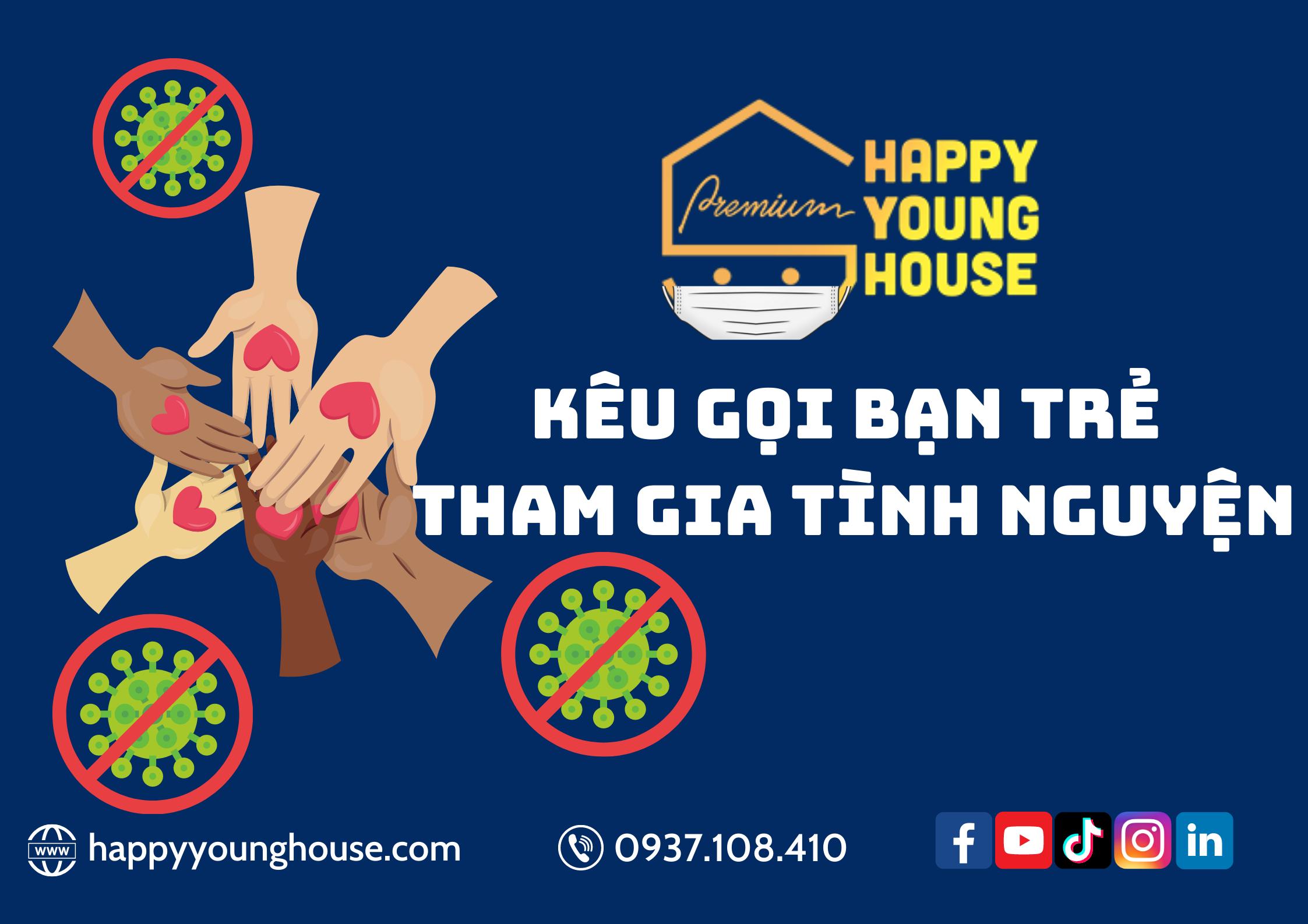 HAPPY YOUNG HOUSE XIN KÊU GỌI PHÁT ĐỘNG BẠN TRẺ TRONG CỘNG ĐỒNG HYH CÙNG TÌNH NGUYỆN THAM GIA CHÓNG DỊCH
