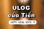 THÀNH VIÊN NÓI GÌ VỀ HAPPY YOUNG HOUSE